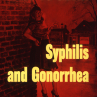 """Easy to Get...Syphilis and Gonorrhea"""