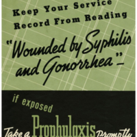 """""Keep Your Service Record from Reading 'Wounded by Syphilis and Gonorrhea'"""